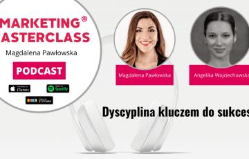 Dyscyplina kluczem do sukcesu – gość Angelika Wojciechowska
