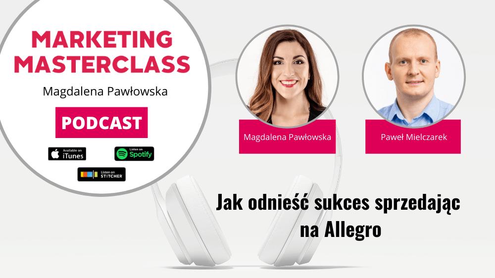 Jak odnieść sukces sprzedając na Allegro – gość Paweł Mielczarek