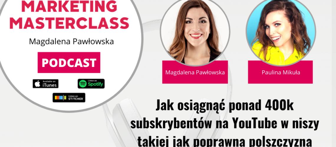 Jak osiągnąć ponad 400k subskrybentów na YouTube w niszy takiej jak poprawna polszczyzna – gość Paulina Mikuła