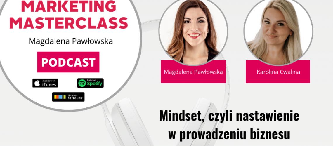 Mindset, czyli nastawienie w prowadzeniu biznesu – gość Karolina Cwalina - Stępniak