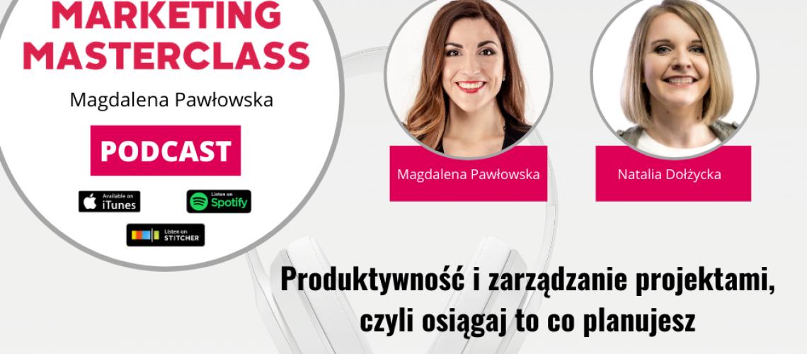 Produktywność i zarządzanie projektami, czyli osiągaj to co planujesz – gość Natalia Dołżycka