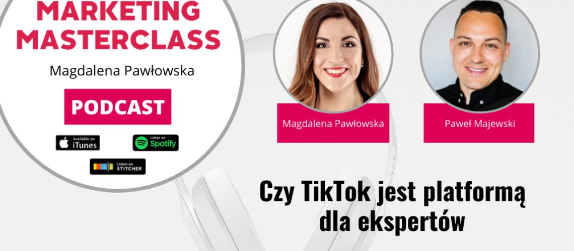 Czy TikTok jest platformą dla ekspertów – gość Paweł Majewski