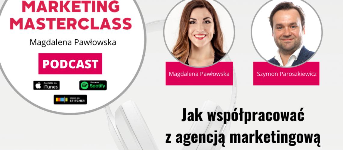 Jak współpracować z agencją marketingową – gość Szymon Paroszkiewicz