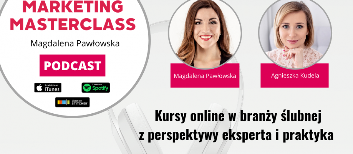 Kursy online w branży ślubnej z perspektywy eksperta i praktyka – gość Agnieszka Kudela