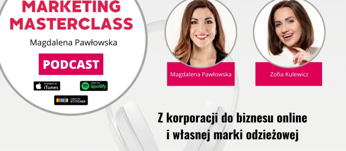 Z korporacji do biznesu online i własnej marki odzieżowej – gość Zofia Kulewicz