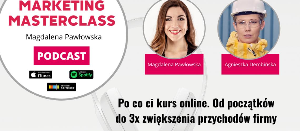Po co ci kurs online. Od początków do 3x zwiększenia przychodów firmy – gość Agnieszka Dembińska